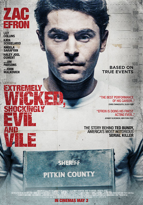 FILM REVIEW: EXTREMELY WICKED, SHOCKINGLY EVIL AND VILE
